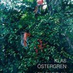 Bokrecension: I en skog av sumak av Klas Östergren – en bok jag inte vill ska ta slut