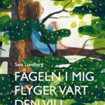 Bokrecension: Fågeln i mig flyger vart den vill av Sara Lundberg – den bästa boken av alla 2017