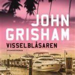 Bokrecension: Visselblåsaren av John Grisham