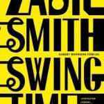 Bokrecension: Swing Time av Zadie Smith – Att skriva sin tid