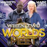 Skivrecension: Maini Sorri & Magneto Dayo – When Two World Meet