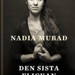 Bokrecension: Den sista flickan av Nadia Murad – ett vittnesmål om ett folkmord i nutid