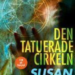 Bokrecension: Den tatuerade cirkeln av Susan Casserfelt – Oväntade vändningar i kul deckare
