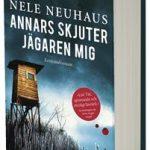 Bokrecension: Annars skjuter jägaren mig av Nele Neuhaus