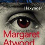 Litteraturkritik: Häxyngel av Margaret Atwood – en underbar, fantastisk version och analys av Shakespeares Stormen